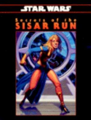 Secrets of the Sisar Run (Star Wars RPG)