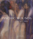 Psychic Wounds - On Art and Trauma