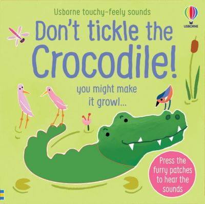Don't Tickle the Crocodile! (Touchy-Feely Sound)