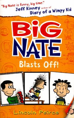 Big Nate Blasts Off (Big Nate #8)
