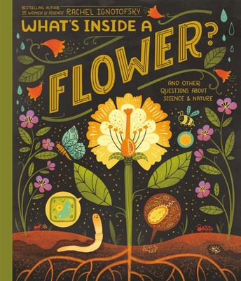 What's Inside a Flower? And Other Questions about Science and Nature