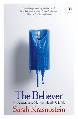 The Believer: Encounters with Love, Death and Faith