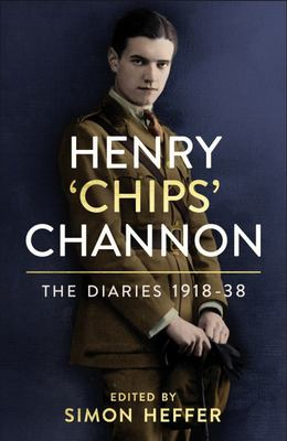Henry 'Chips' Channon The Diaries  Vol 1