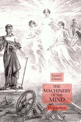 The Machinery of the Mind - Esoteric Classics