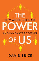 The Power of Us: How We Connect, Act and Innovate Together