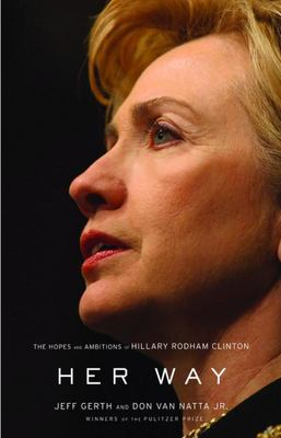 Her Way - The Hopes and Ambitions of Hillary Rodham Clinton