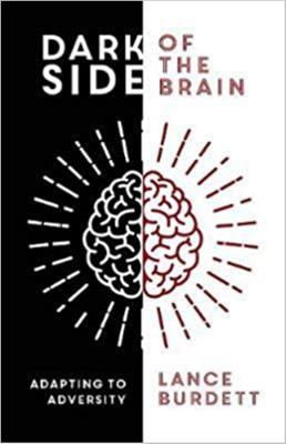 Dark Side of the Brain - Adapting to Adveristy