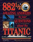 882-1/2 Amazing Answers to Your Questions about the Titanic (HB)