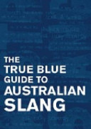 True Blue Guide to Australian Slang