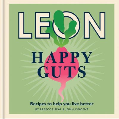 Happy Leons: Leon Happy Guts - Recipes to Help You Live Better