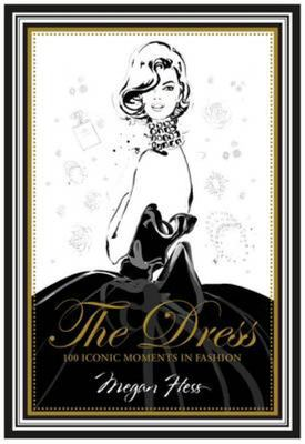 The Dress - 100 Iconic Moments in Fashion