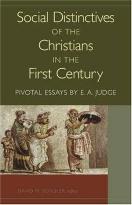 Social Distinctives of the Christians in the First Century - Pivotal Essays