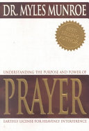 Understanding the Purpose and Power of Prayer - Earthly License for Heavenly Interference
