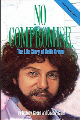No Compromise - Life Story of Keith Green