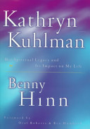 Kathryn Kuhlman - Her Spiritual Legacy and Its Imact on My Life