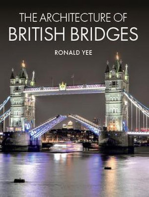 ARCHITECTURE OF BRITISH BRIDGES