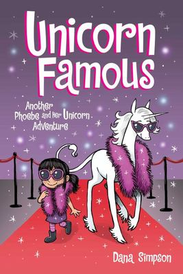 Unicorn Famous (#13 Phoebe and Her Unicorn)