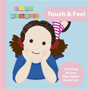 Play School Touch and Feel Board Book