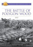 The Battle of Polygon Wood 1917 (#19 Australian Army Campaigns)