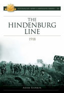 The Hindenburg Line Campaign 1918 (#26 Australian Army Campaigns)
