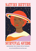 Saturn Return Survival Guide: Navigating This Cosmic Rite of Passage