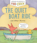 Fox and Chick: the Quiet Boat Ride - And Other Stories