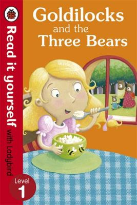 Goldilocks and the Three Bears (Read it Yourself with Ladybird Level 1)