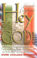 Hey God! - Modern-Day Miracles in the Lives of an Italian-American Family