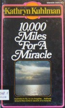 Ten Thousand Miles for a Miracle