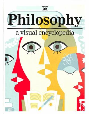 Philosophy: A Visual Encyclopedia