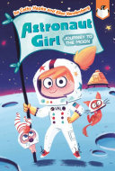 Journey to the Moon (#1 Astronaut Girl)