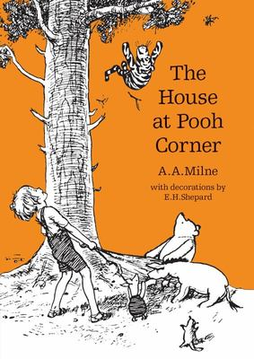 The House at Pooh Corner (Winnie-the-Pooh: Classic Editions PB)