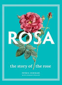 Rosa - The Story of the Rose