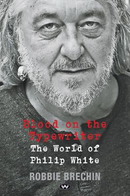 Blood on the Typewriter: The world of Philip White