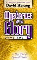 Mysteries of the Glory Unveiled - A New Wave of Signs and Wonders