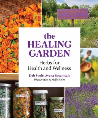 The Healing Garden - Herbs for Health and Wellness