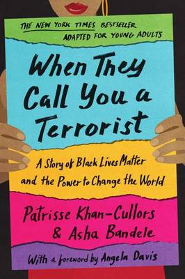 When They Call You a Terrorist - A Story of Black Lives Matter and the Power to Change the World
