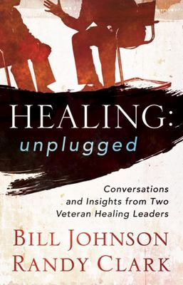 Healing Unplugged - Conversations and Insights from Two Veteran Healing Leaders
