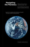 Navigating the Planetary - A Guide to the Planetary Art World--Its Past, Present, and Potentials