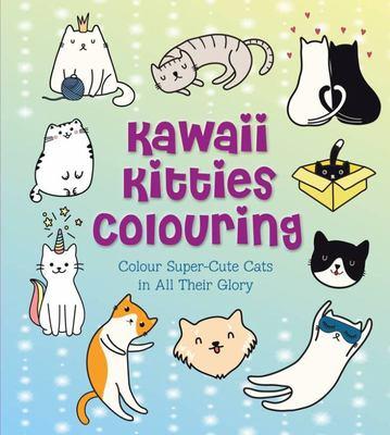 Kawaii Kitties ColouringColour Super-Cute Cats in All Their Glory