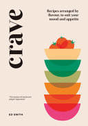 Crave: Recipes Arranged by Flavour, to Suit Your Mood and Appetite