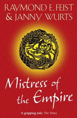 Mistress of the Empire (Riftwar:The World On the Other Side #3)
