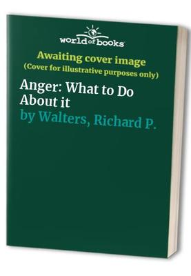 Anger - What to Do about It