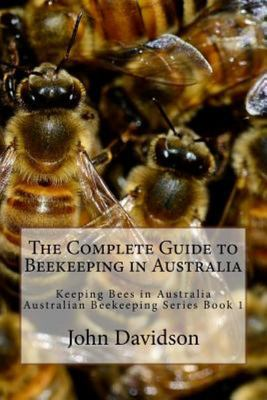 The Complete Guide to Beekeeping in Australia - Keeping Bees in Australia