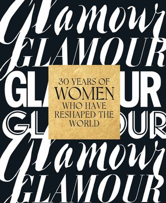 Glamour: 30 Years of Women Who Have Reshaped the World
