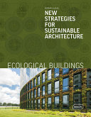 Ecological Buildings - New Strategies for Sustainable Architecture