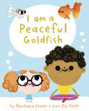 I Am a Peaceful Goldfish