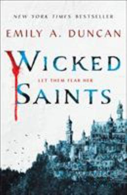 Wicked Saints (#1 Something Dark and Holy)