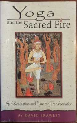 Yoga and the Sacred Fire - Self-Realization and Planetary Transformation