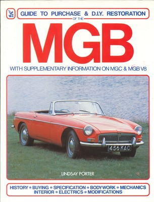 MGB Guide to Purchase and D. I. Y. Restoration - With Supplementary Information on MGC and MGB V8
